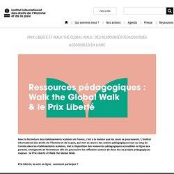Prix Liberté et Walk the Global Walk : des ressources pédagogiques accessibles en ligne