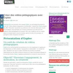 Créez des vidéos pédagogiques avec Explee - Madmagz Education