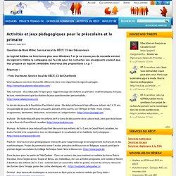 Activités et jeux pédagogiques pour le préscolaire et le primaire