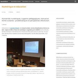 Humanités numériques, supports pédagogiques, manuel et forme scolaires : problématiques et perspectives d'évolution