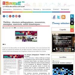 Théâtre : dossiers pédagogiques, ressources, exemples, exercices, outils numériques...