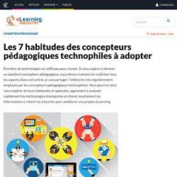 Les 7habitudes des concepteurs pédagogiques technophiles à adopter - eLearning Industry