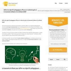 Définir des objectifs pédagogiques efficaces et cohérents grâce à la taxonomie de Bloom et la méthode SMART - TrainerSquare