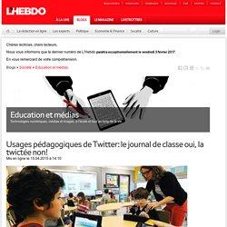 Usages pédagogiques de Twitter: le journal de classe oui, la twictée non!