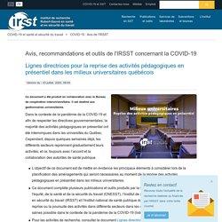 Lignes directrices pour la reprise des activités pédagogiques en présentiel dans les milieux universitaires québécois > IRSST : Institut de recherche Robert-Sauvé en santé et en sécurité du travail