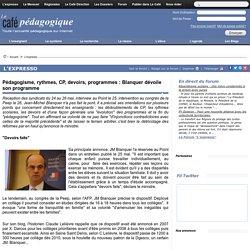 Pédagogisme, rythmes, CP, devoirs, programmes : Blanquer dévoile son programme