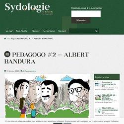PEDAGOGO #2 - ALBERT BANDURA - Sydologie