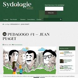 PEDAGOGO #1 - JEAN PIAGET - Sydologie