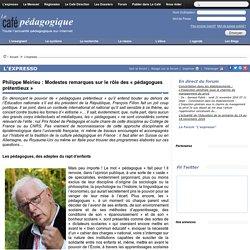 Philippe Meirieu : Modestes remarques sur le rôle des « pédagogues prétentieux »