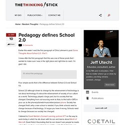 Pedagogy defines School 2.0 at The Thinking Stick