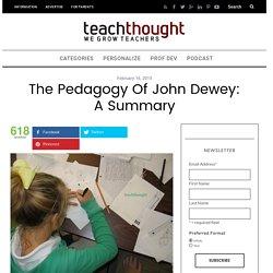 The Pedagogy Of John Dewey: A Summary