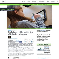 The Pedagogy of Play and the Role of Technology in Learning