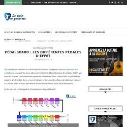 Pédalboard : les différentes pédales d'effet - Le coin du Guitariste