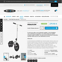Pedalflow - Trottinettes adultes - Micro Mobility France