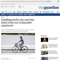Pedalling myths: the anti-bike lobby is flat out of plausible arguments