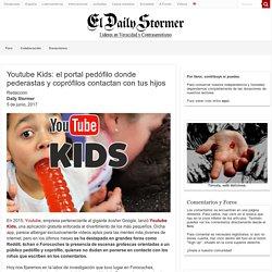 Youtube Kids: el portal pedófilo donde pederastas y coprófilos contactan con tus hijos – El Daily Stormer