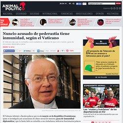 Nuncio acusado de pederastia tiene inmunidad, según el Vaticano