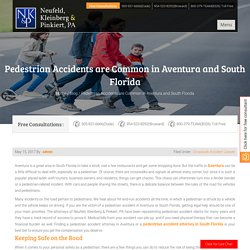 Pedestrian Accidents are Common in Aventura and South Florida - Neufeld, Kleinberg & Pinkiert, PA