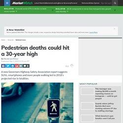 Pedestrian deaths could hit a 30-year high
