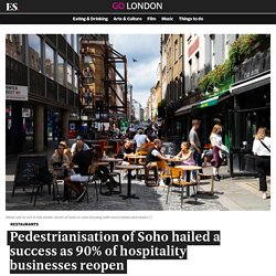 Pedestrianisation of Soho hailed a success as 90% of hospitality businesses reopen