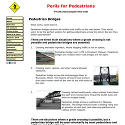Perils For Pedestrians - Pedestrian Bridges