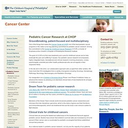Pediatric Cancer Research | The Children's Hospital of Philadelphia