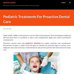 Pediatric Treatments For Proactive Dental Care