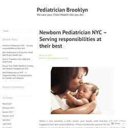 Newborn Pediatrician NYC – Serving responsibilities at their best – Pediatrician Brooklyn