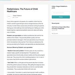 Pediatricians: The Future of Child Healthcare - Oregon Pediatrics