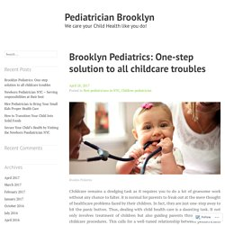 Brooklyn Pediatrics: One-step solution to all childcare troubles – Pediatrician Brooklyn