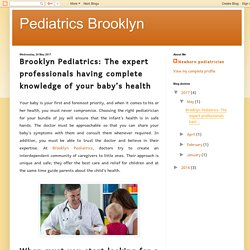 Pediatrics Brooklyn: Brooklyn Pediatrics: The expert professionals having complete knowledge of your baby's health