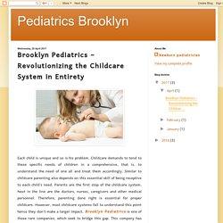 Pediatrics Brooklyn: Brooklyn Pediatrics – Revolutionizing the Childcare System in Entirety