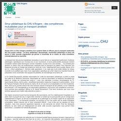Smur pédiatrique du CHU d'Angers : des compétences mutualisées pour un transport amélioré