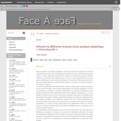 Prévenir la différence Analyse d'une pratique pédiatrique « interculturelle ». Y. LEANZA, Face à face [En ligne], 2007