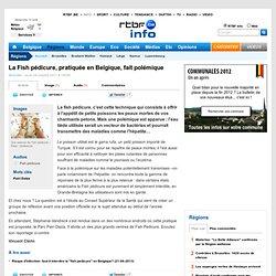 RTBF 24/10/11 La Fish pédicure, pratiquée en Belgique, fait polémique