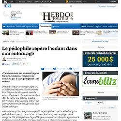 Le pédophile repère l'enfant dans son entourage - Communauté