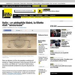 """Italie : un pédophile libéré, la fillette était """"amoureuse"""""""