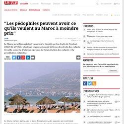 """""""Les pédophiles peuvent avoir ce qu'ils veulent au Maroc à moindre prix"""""""