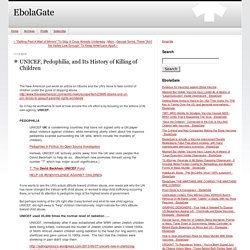 UNICEF, Pedophilia, and Its History of Killing of Children - EbolaGate