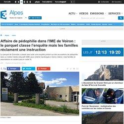 Affaire de pédophilie dans l'IME de Voiron : le parquet classe l'enquête mais les familles réclament une instruction - France 3 Alpes