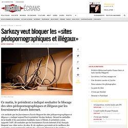 Sarkozy veut bloquer les « sites pédopornographiques et illégaux