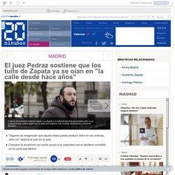 """El juez Pedraz sostiene que los tuits de Zapata ya se oían en """"la calle desde hace años"""""""