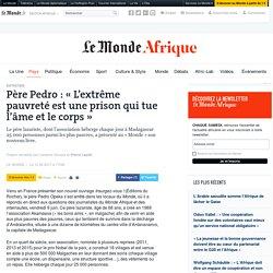 Père Pedro: «L'extrême pauvreté est une prison qui tue l'âme et le corps»