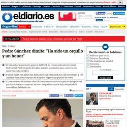 """Pedro Sánchez dimite: """"Ha sido un orgullo y un honor"""""""