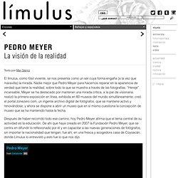 Pedro Meyer La visión de la realidad