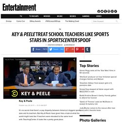 Key & Peele Sportscenter spoof makes teachers the stars
