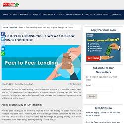 Peer to Peer Lending-Your own way to Grow Savings for Future