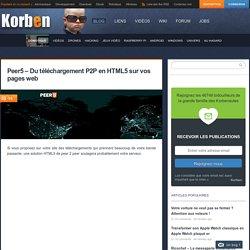 Peer5 - Du téléchargement P2P en HTML5 sur vos pages web