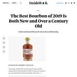 Peerless Bourbon Is Our Favorite American Whiskey of 2019