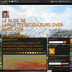 vidéo 1779 : Peindre les couleurs à la manière de William Turner.- huile sur toile.